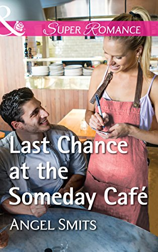 Last Chance At The Someday Café (Mills & Boon Superromance) (A Chair at the Hawkins Table, Book 5) (English Edition)