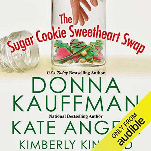 The Sugar Cookie Sweetheart Swap Audiobook By Donna Kauffman,                                                                                        Kate Angell,                                                                                        Kimberly Kincaid cover art