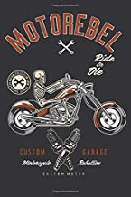 Motorebel - Ride Or Die - Caferacer Motorcycles Club Born To Race - Custom Garage - Motorcycle Rebellion - Custom Motor: Blanko Journal or Notebook (6x9 inches) with 120 pages