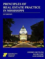 Principles of Real Estate Practice in Mississippi: 1st Edition