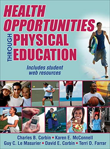 Compare Textbook Prices for Health Opportunities Through Physical Education First Edition ISBN 9781450497411 by Corbin, Charles B.,McConnell, Karen E.,Le Masurier, Guy C.,Corbin, David E.,Farrar, Terri D.