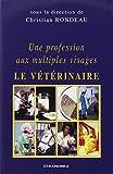 Une profession aux multiples visages - Le vétérinaire