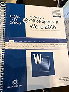 Learn-by-Doing Microsoft Office Specialist Word 2016: A Visuial, Hands-on Approach to Learning Microsoft Word 2016 (Learn-by-doing: Microsoft Office Specialist 2016)
