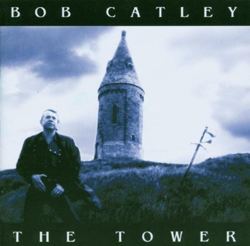 The Tower by Bob Catley (2003-09-30)