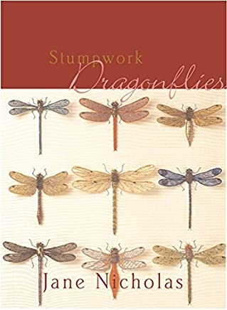 Stumpwork Dragonflies (Sally Milner Craft Series) by Jane Nicholas(1905-06-22)
