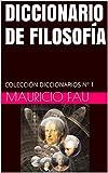 DICCIONARIO DE FILOSOFÍA: COLECCIÓN DICCIONARIOS Nº 1