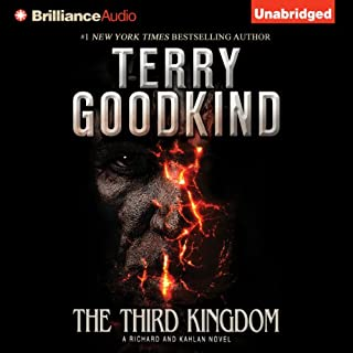 The Third Kingdom     Richard and Kahlan, Book 2              By:                                                                                                                                 Terry Goodkind                               Narrated by:                                                                                                                                 Sam Tsoutsouvas                      Length: 17 hrs and 7 mins     2,372 ratings     Overall 4.4