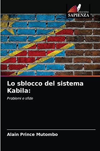 Lo sblocco del sistema Kabila:: Problemi e sfide
