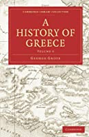 A History of Greece (Cambridge Library Collection - Classics) by George Grote(2010-04-01)