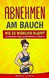 Abnehmen am Bauch: WIE ES WIRKLICH KLAPPT -12 ultimative Tipps um Bauchfett zu...