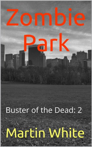 Zombie Park: Buster of the Dead: 2 (English Edition)