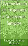 Dependência de Trajetória e Sociedade Simples (Portuguese Edition)