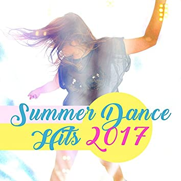 Summer Dance Hits 2017 – Chill Out Music, Dancefloor, Party Hits 2017, Summertime Relaxation