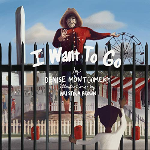 I Want to Go! Audiobook By Denise Elaine Montgomery cover art