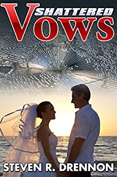 Shattered Vows by [Steven R. Drennon]