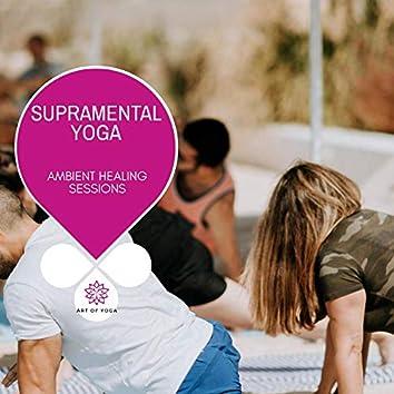 Supramental Yoga - Ambient Healing Sessions