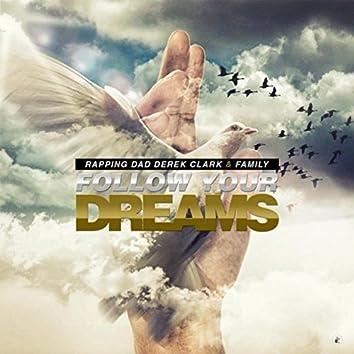 Follow Your Dreams (feat. Ozzy, Trayce, Remi & Monte)