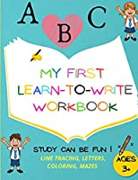 My First Learn to Write Workbook: Amazing Handwriting Activity Book, Alphabet Practice, Tracing & Coloring Worksheets, Fun Mazes, Preschool Practice
