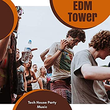 EDM Tower - Tech House Party Music