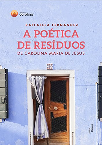 A poética de resíduos de Carolina Maria de Jesus