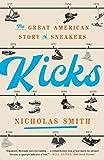 Kicks: The Great American Story of Sneakers