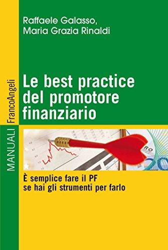 Le best practice del promotore finanziario. E' semplice fare il PF se hai gli strumenti per farlo