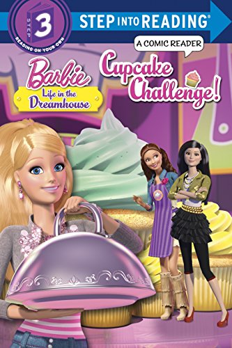 Cupcake Challenge! (Step into Reading, Step 3: Barbie: Life in the Dreamhouse)