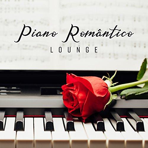 Piano Romântico Lounge: Melhor Suave e Sensual Jazz para os Amantes e Fazer Amor, Jantar Romântico Café, Chill Jazz para Dois