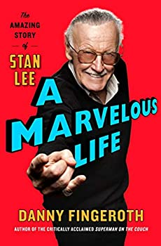 A Marvelous Life: The Amazing Story of Stan Lee Kindle eBook