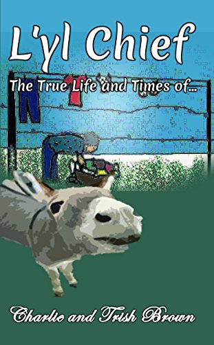 The True Life and Times of L'yl Chief (English Edition)