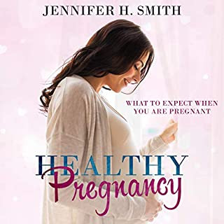 Healthy Pregnancy     What to Expect When You Are Pregnant              By:                                                                                                                                 Jennifer Smith                               Narrated by:                                                                                                                                 Heidi Baker                      Length: 1 hr and 32 mins     20 ratings     Overall 4.8