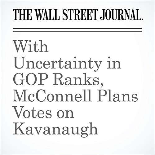 With Uncertainty in GOP Ranks, McConnell Plans Votes on Kavanaugh copertina