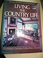Better Homes and Gardens: Living the Country Life