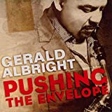 Songtexte von Gerald Albright - Pushing The Envelope
