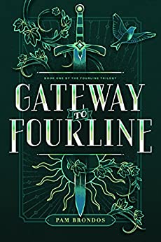 Gateway to Fourline (The Fourline Trilogy Book 1) by [Pam Brondos]
