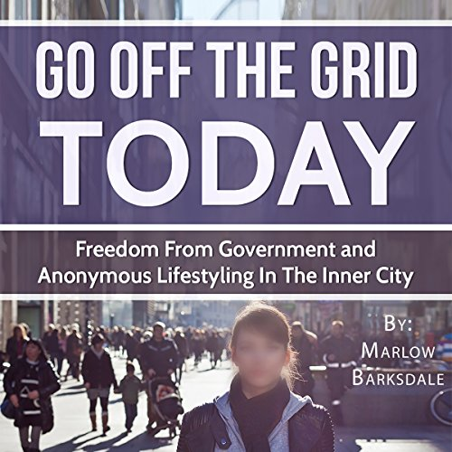 Go Off the Grid Today audiobook cover art