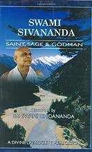 Swami Sivananda: Saint, Sage & Godman