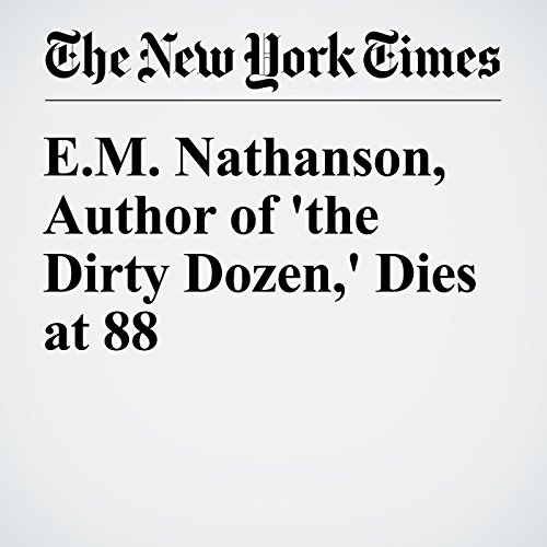 E.M. Nathanson, Author of 'The Dirty Dozen,' Dies at 88 audiobook cover art