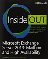 Microsoft Exchange Server 2013 Inside Out Mailbox and High Availability by Tony Redmond(2013-09-25)