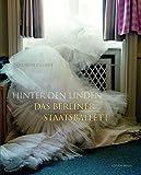 Hinter den Linden - Das Berliner Staatsballett