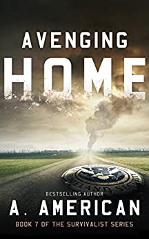 Avenging Home (The Survivalist Book 7) by [Angery American]