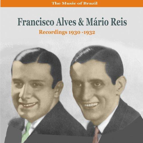 The Music of Brazil / Duets of Francisco Alves & Mário Reis / Recordings 1930-1932