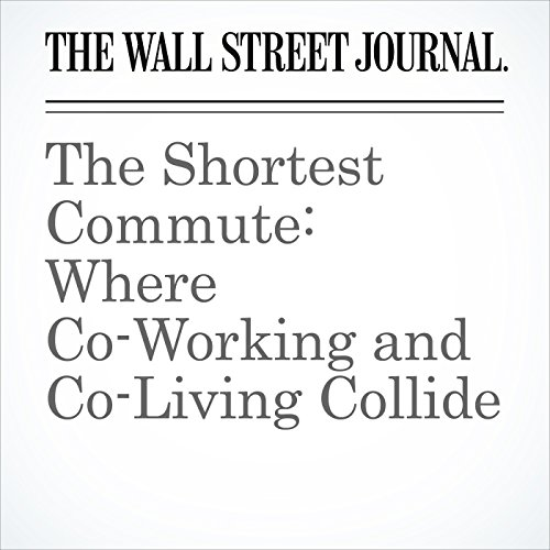 The Shortest Commute: Where Co-Working and Co-Living Collide copertina