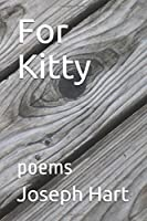 For Kitty: poems