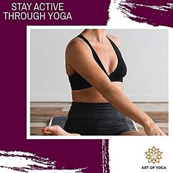Stay Active Through Yoga