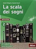 La scala dei sogni. Per la Scuola media. Con e-book. Con espansione online. Con 2 libri: Quaderno delle competenze-Letteratura (Vol. 2)