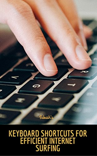 Keyboard Shortcuts for Efficient Internet Surfing (English Edition)