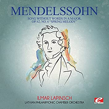 """Mendelssohn: Song Without Words in a Major, Op. 62, No. 6 """"Spring Melody"""" (Digitally Remastered)"""