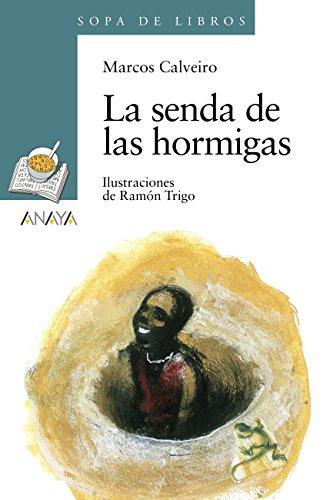 La senda de las hormigas (LITERATURA INFANTIL (6-11 años) - Sopa de Libros)