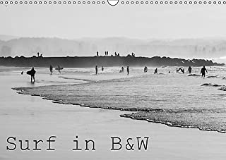 Surf in B&W 2017: Black and White Imagery of Surf (Calvendo Art)